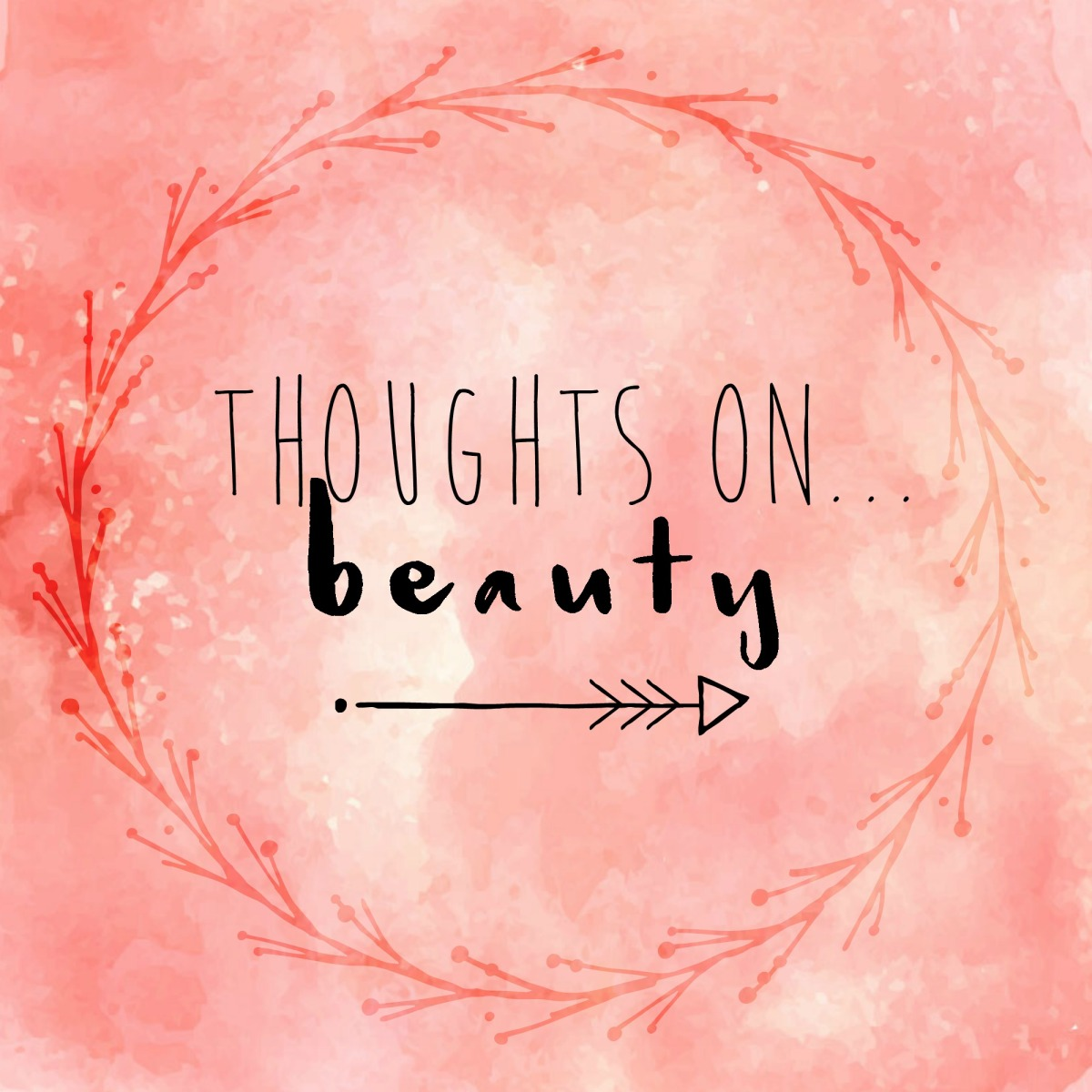 Thoughts on... {Beauty}